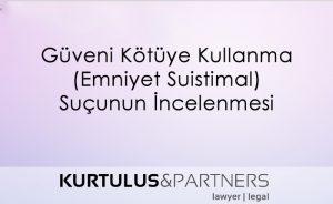 guveni-kotuye-kullanma-sucunun-incelenmesi (1)