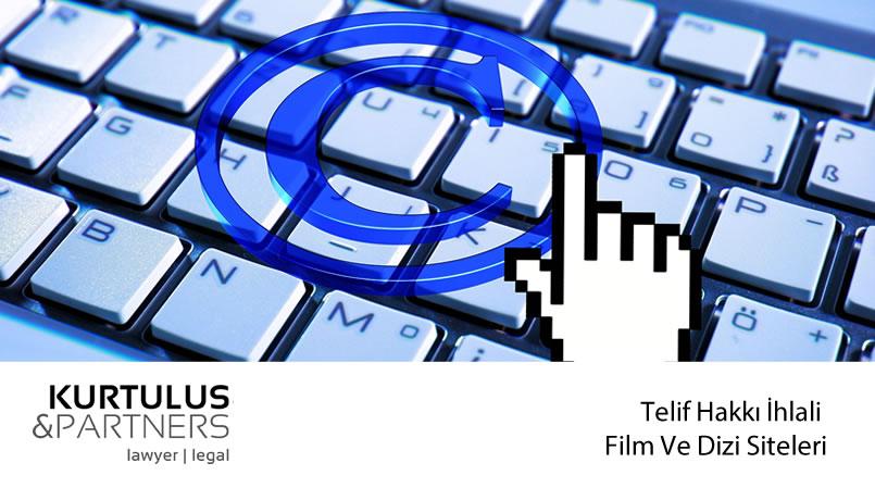 Telif Hakkı İhlali – Film Ve Dizi Siteleri