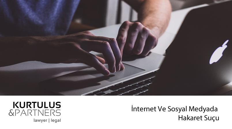 İnternet Ve Sosyal Medyada Hakaret Suçu